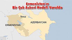 Ermenistan'ın Bir Çok Askeri Hedefi Vuruldu