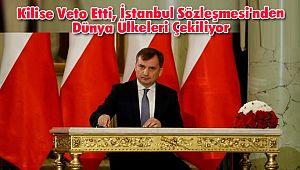 Kilise Veto Etti İstanbul Sözleşmesi'nden Dünya Ülkeleri Çekiliyor