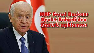 MHP Genel Başkanı Devlet Bahçeli'den Atatürk Açıklaması