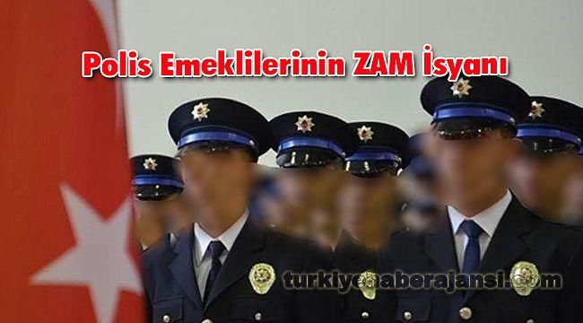 Polis Emeklilerinin ZAM İsyanı