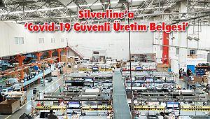 Silverline'a 'Covid - 19 Güvenli Üretim Belgesi'