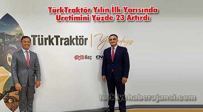 Türktraktör Yılın İlk Yarısında Üretimini Yüzde23 Artırdı