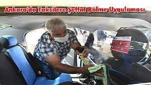 Ankara'da Taksilere Şeffaf Bölme Uygulaması