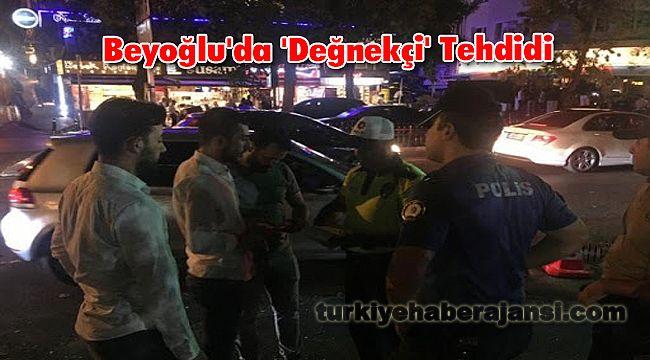 Beyoğlu'da 'Değnekçi' Tehdidi