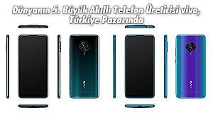 Dünyanın 5. Büyük Akıllı Telefon Üreticisi vivo, Türkiye Pazarında
