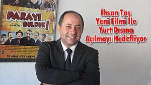 İhsan Taş Yeni Filmi İle Yurt Dışına Açılmayı Hedefliyor
