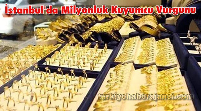 İstanbul'da Milyonluk Kuyumcu Vurgunu