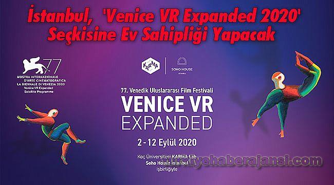 İstanbul, 'Venice VR Expanded 2020' Seçkisine Ev Sahipliği Yapacak