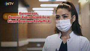 Koronavirüs, Hemşire Kübra Aslankılıç'ın Görme Duyusunu Kaybettirdi