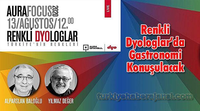 Renkli Dyologlar'da Gastronomi Konuşulacak