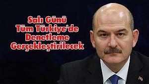 Salı Günü Tüm Türkiye'de Denetleme Gerçekleştirilecek