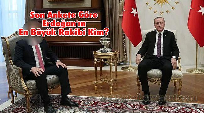 Son Ankete Göre Erdoğan'ın En Büyük Rakibi Kim?