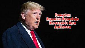 Trump'tan Rusya'nın Duyurduğu Koronavirüs Aşısı Açıklaması