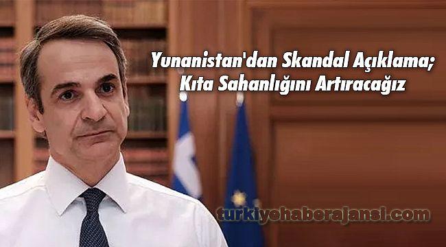 Yunanistan'dan Skandal Açıklama; Kıta Sahanlığını Artıracağız
