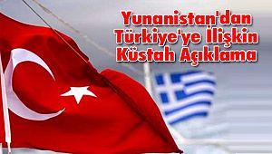 Yunanistan'dan Türkiye'ye İlişkin Küstah Açıklama