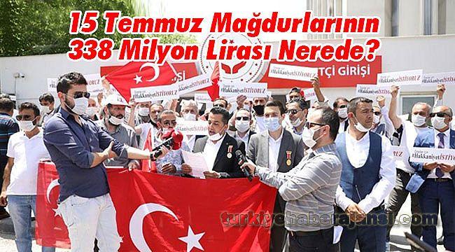 15 Temmuz Mağdurlarının 338 Milyon Lirası Nerede?