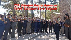739. Ertuğrul Gaziyi Anma ve Yörük Türkmen Toyu Başladı