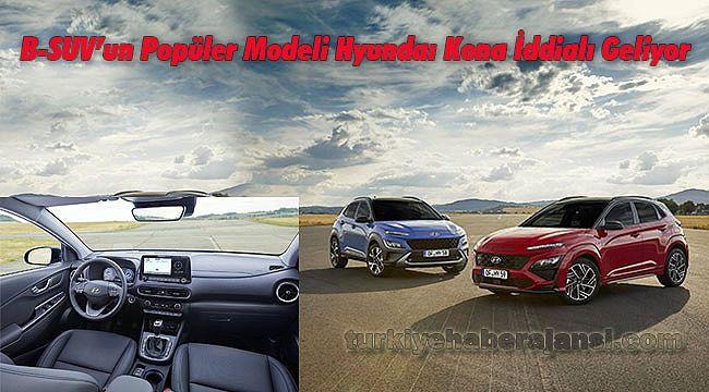 B-SUV'un Popüler Modeli Hyundaı Kona İddialı Geliyor