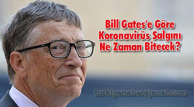 Bill Gates'e Göre Koronavirüs Salgını Ne Zaman Bitecek?