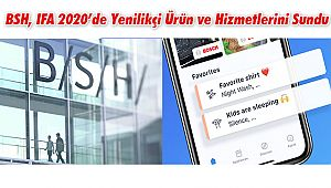 BSH, IFA 2020'de Yenilikçi Ürün ve Hizmetlerini Sundu