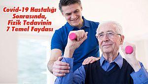Covid-19 Hastalığı Sonrasında, Fizik Tedavinin 7 Temel Faydası