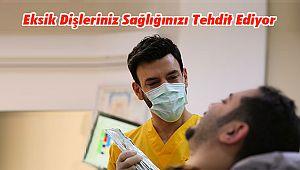 Eksik Dişleriniz Sağlığınızı Tehdit Ediyor