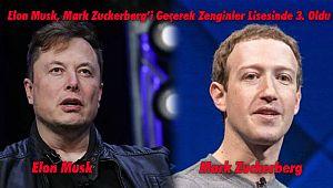Elon Musk, Mark Zuckerberg'i Geçerek Zenginler Lisesinde 3. Oldu