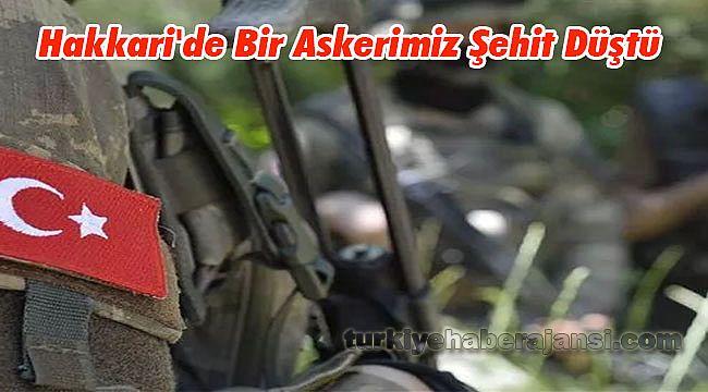 Hakkari'de Bir Askerimiz Şehit Düştü