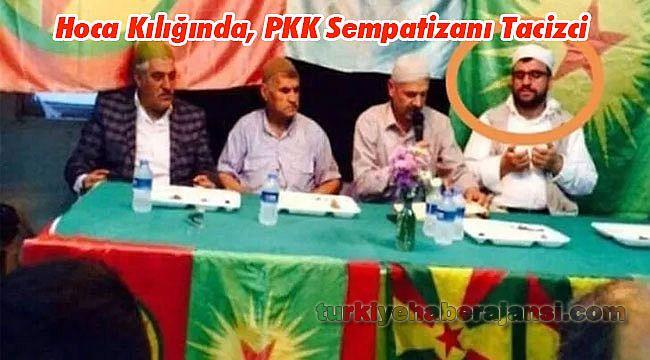 Hoca Kılığında, PKK Sempatizanı Tacizci