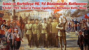 İzmir'in Kurtuluşu 98. Yıl Dönümünde Kutlanıyor
