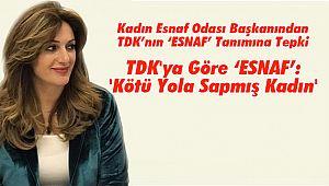 Kadın Esnaf Odası Başkanından TDK'nın 'ESNAF' Tanımına Tepki