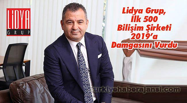 Lidya Grup, İlk 500 Bilişim Şirketi 2019'a Damgasını Vurdu