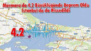 Marmara'da 4.2 Büyüklüğünde Deprem Oldu İstanbul'da da Hissedildi