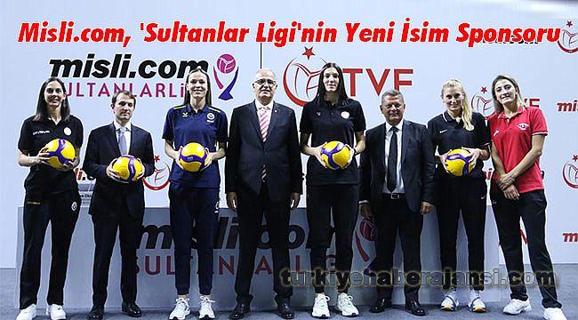 Misli.com, 'Sultanlar Ligi'nin Yeni İsim Sponsoru