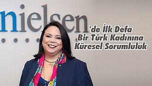 NIELSEN'de İlk Defa Bir Türk Kadınına Küresel Sorumluluk