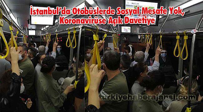 Otobüslerde Sosyal Mesafe Yok, Koronavirüse Açık Davetiye
