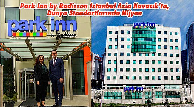 Park Inn by Radisson Istanbul Asia Kavacık'ta, Dünya Standartlarında Hijyen