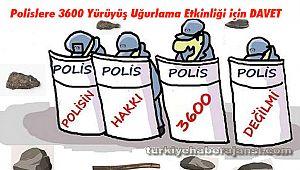 Polislere 3600 Yürüyüş Uğurlama Etkinliği için DAVET