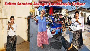 Sultan Sarohan Sokağın Çocuklarıyla Geliyor