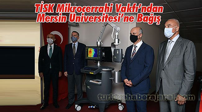 TİSK Mikrocerrahi Vakfı'ndan Mersin Üniversitesi'ne Bağış