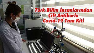 Türk Bilim İnsanlarından Çift Antikorlu Covid-19 Tanı Kiti