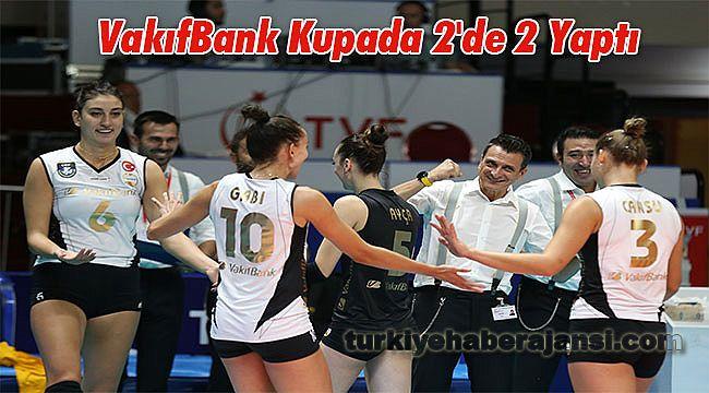 VakıfBank Kupada 2'de 2 Yaptı