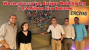 Wastespresso'ya, Erciyas Holding'ten 12,5 Milyon Lira Yatırım