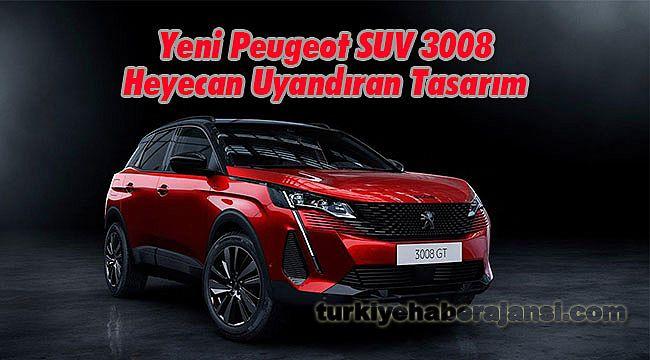 Yeni Peugeot SUV 3008 Heyecan Uyandıran Tasarım