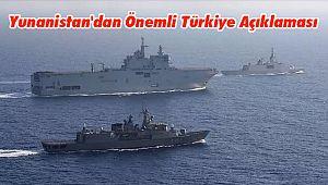 Yunanistan'dan Önemli Türkiye Açıklaması