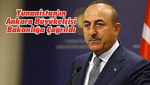 Yunanistan'ın Ankara Büyükelçisi Bakanlığa Çağrıldı