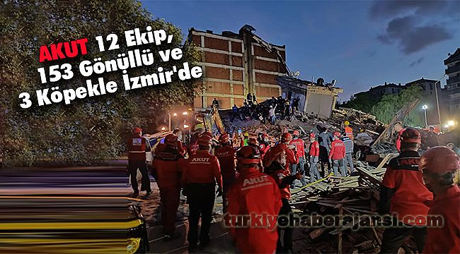 AKUT 12 Ekip, 153 Gönüllü ve 3 Köpekle İzmir'de