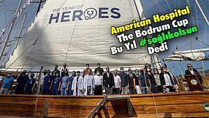 American Hospital The Bodrum Cup Bu Yıl #sağlıkolsun Dedi