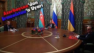 Azerbaycan'dan Ermenistan'a Uyarı