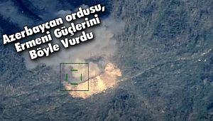 Azerbaycan ordusu, Ermeni Güçlerini Böyle Vurdu